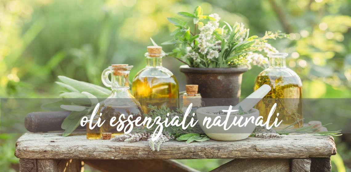 Oli essenziali naturali